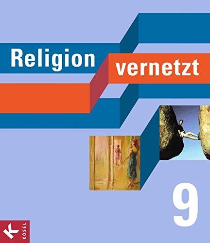 Religion vernetzt: 9. Schuljahr - Schülerbuch