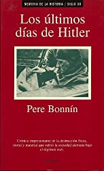 Los últimos días de Hitler (Memoria de la Historia /* Siglo XX nº 3) (Spanish Edition)