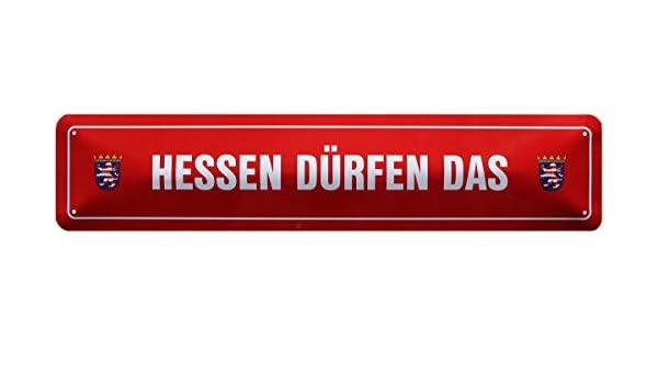 Witziges Stra/ßenschild Blechschild 46x10 cm STR243 Hessen d/ürfen das..