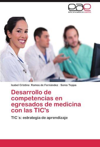 Desarrollo de Competencias En Egresados de Medicina Con Las Tic's