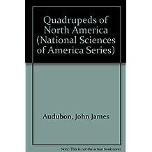 Quadrupeds of North America (National Sciences of America Series)