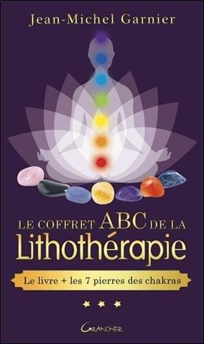 Le coffret ABC de la lithothérapie - Le livre + les 7 pierres des chakras par Jean-Michel Garnier
