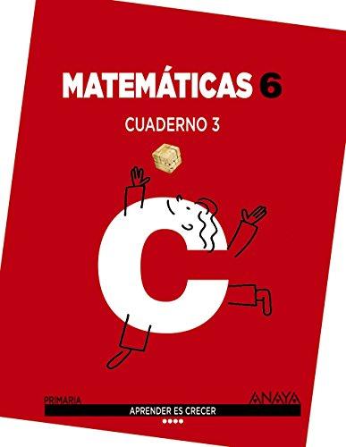 Matemáticas 6. Cuaderno 3. (Aprender es crecer) - 9788467880816