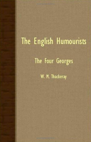 The English Humourists - The Four Georges