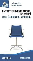 Entretien d'embauche, 15 exercices pour étudiants ou stagiaires (Suisse)
