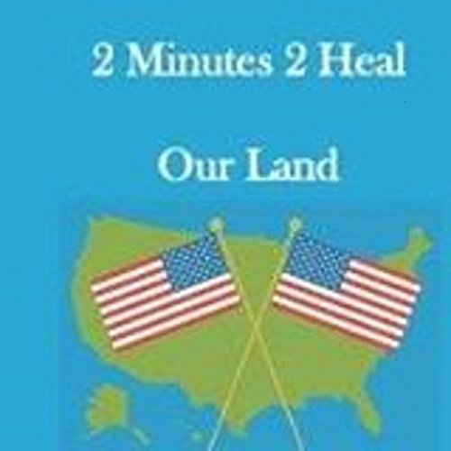 2-minutes-2-heal-our-land-how-two-minutes-of-daily-prayer-can-heal-our-nation-and-restore-hope-to-am