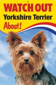 Pet/Dog 3D Lenticular Flexible Sign ~ WATCH OUT 'YORKSHIRE TERRIER' About!