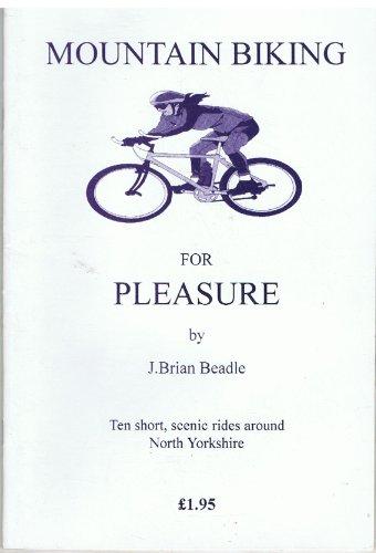MOUNTAIN BIKING FOR PLEASURE         ING: Ten Short, Scenic Rides Around North Yorkshire for Mountain Bikers (Mountain bike guides) por J.BRIAN BEADLE