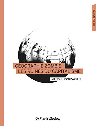 Géographie zombie, les ruines du capitalisme (Collection EdPS)