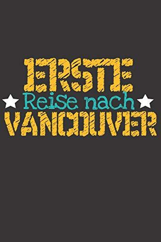 Erste Reise nach Vancouver: 6x9 Punkteraster Notizbuch perfektes Geschenk für den Trip nach Vancouver (Kanada) für jeden Reisenden