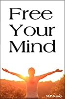 Unlock Your True Potential !Read this entertaining book if you wish to break down those mental barriers that prevent you from living a happier life. It will easily show you how to embrace a greater reality; help you discover a better path towards inn...