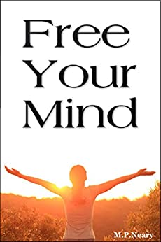 Free Your Mind by [Neary, M.P]