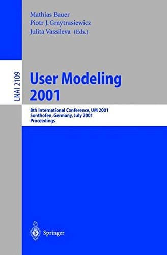 User Modeling 2001: 8th International Conference, UM 2001, Sonthofen, Germany, July 13-17, 2001. Proceedings (Lecture Notes in Computer Science)