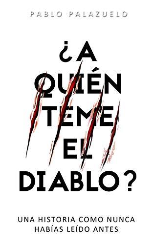¿A quién teme el diablo?: Una historia como nunca habías leído antes (Spanish Edition)