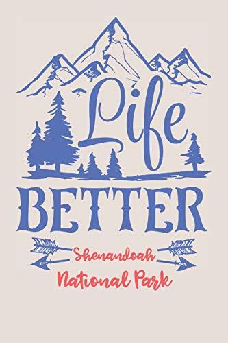 Life Better Shenandoah National Park: National Parks Journal (Gifts for Hikers Visiting Parks) -