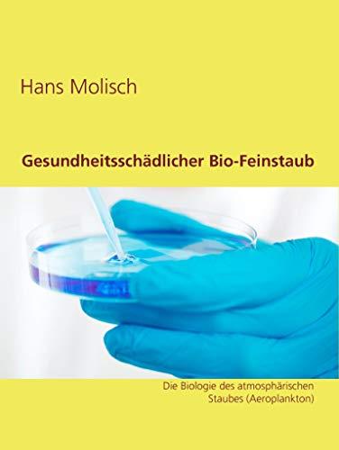 Gesundheitsschädlicher Bio-Feinstaub: Die Biologie des atmosphärischen Staubes (Aeroplankton)