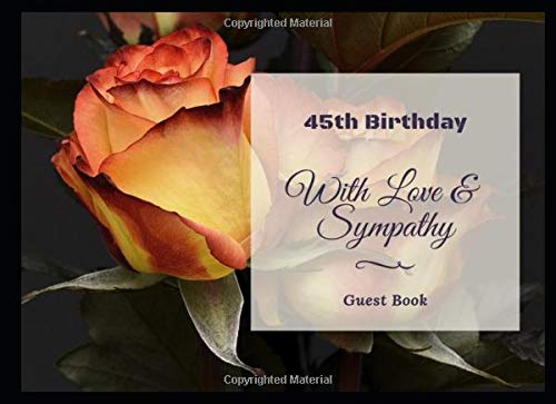 45th Birthday: Birthday Guest Book - Record Guest Memories, Thoughts and Best Wishes in This special Gift Log for Birthday Parties
