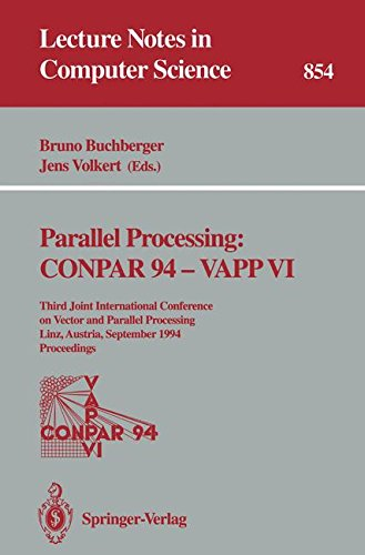 Parallel Processing: CONPAR 94 - VAPP VI: Third Joint International Conference on Vector and Parallel Processing, Linz, Austria, September 6-8, 1994. ... Notes in Computer Science (854), Band 854)