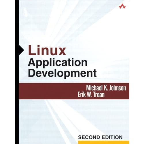 Linux Application Development (paperback) (2nd Edition) 2nd edition by Johnson, Michael K., Troan, Erik W. (2004) Paperback