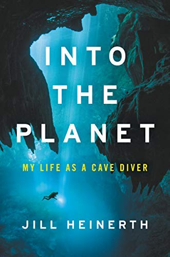 Into the Planet: My Life as a Cave Diver (English Edition)