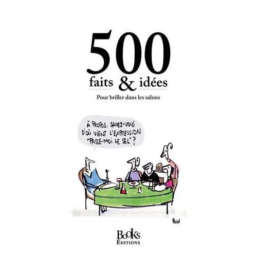 500 faits & idées pour briller dans les salons