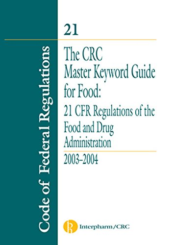 The CRC Master Keyword Guide for Food: 21 CFR Regulations of the Food and Drug