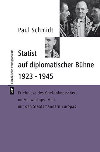 Statist auf diplomatischer Bühne 1923-1945: Erlebnisse des Chefdolmetschers im Auswärtigen Amt mit den Staatsmännern Europas (eva digital)