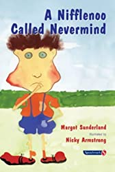 A Nifflenoo Called Nevermind: A Story for Children Who Bottle Up Their Feelings (Helping Children with Feelings) by Margot Sunderland (2001-01-17)
