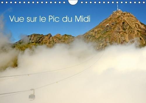 Vue sur le Pic du Midi (Calendrier mural 2018 DIN A4 horizontal): Le Pic du Midi de Bigorre (Calendrier mensuel, 14 Pages ) (Calvendo Places) [Kalender] [Apr 04, 2017] Thebault, Patrice
