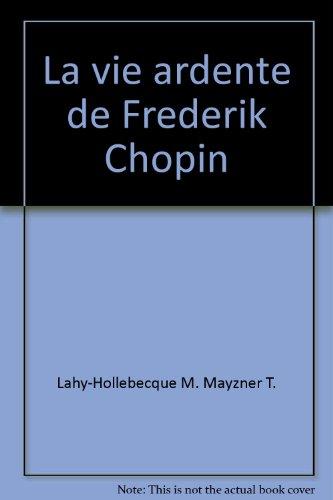 La vie ardente de Frederik Chopin