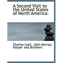 A Second Visit to the United States of North America.