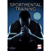 Sportmentaltraining: Mit einem Vorwort von Oliver Kahn