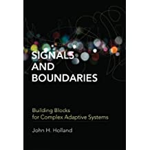 Signals and Boundaries: Building Blocks for Complex Adaptive Systems (MIT Press) (English Edition)