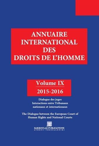 Annuaire international des droits de l'homme : Volume 9, Dialogue des juges, Interactions entre Tribunaux nationaux et internationaux