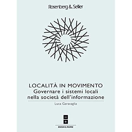 Località In Movimento: Governare I Sistemi Locali Nella Società Dell'Informazione (Sviluppo E Territori)