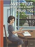 Avec tout ce qu'on a fait pour toi - Cahier de pensées commencé le 30 juillet 1951 de Marie Brantôme ( 3 février 2005 ) - Seuil (3 février 2005)