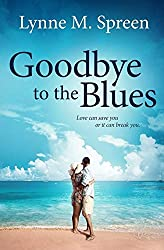 Goodbye to the Blues: Volume 3 (Karen Grace)