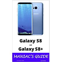 Samsung Galaxy S8 and Galaxy S8+ Maniac's Guide