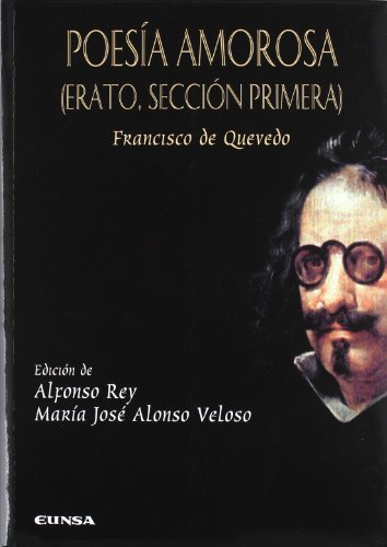 Poesía amorosa : Erato, sección primera por Francisco De Quevedo