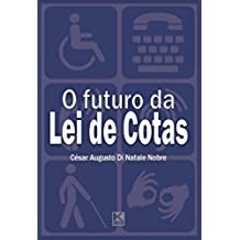 O futuro da Lei de Cotas: próximos passos para a efetiva inclusão social dos portadores de deficiência (Portuguese Edition)