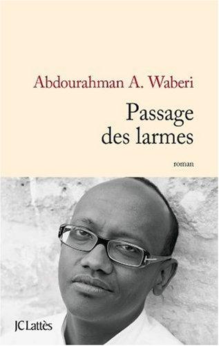 Passage des Larmes par Abdourahman A. Waberi
