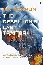 The Rebellion's Last Traitor (Memory Thief) (The Memory Thief)