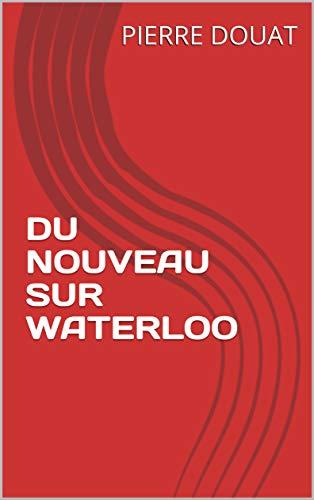 Couverture du livre DU NOUVEAU SUR WATERLOO