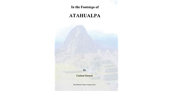 In The Footsteps of Atahualpa (The Informed Visitors Guide)
