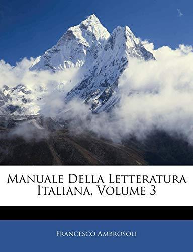Manuale Della Letteratura Italiana, Volume 3