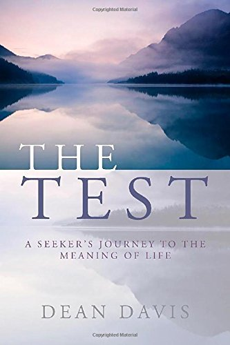 The Test: A Seeker's Journey to the Meaning of Life by Dean Davis (2014-02-28)