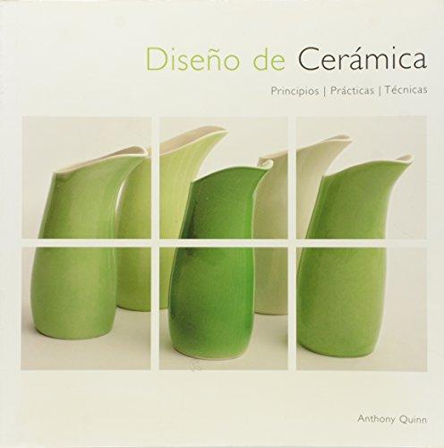 Diseño de cerámica: Principios, práctica y técnicas por Anthony Quinn
