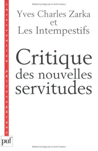 Critique des nouvelles servitudes par Yves Charles Zarka