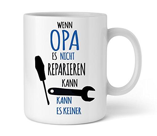 Geschenk für Opa | Wenn Opa es nicht reparieren kann | Geburtstag Vatertag Geschenkidee für den Opa Großvater | Schöne Kaffee-Tasse von Shirtinator®