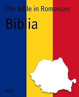 Biblia (English Edition) par [The Bible in Romanian]